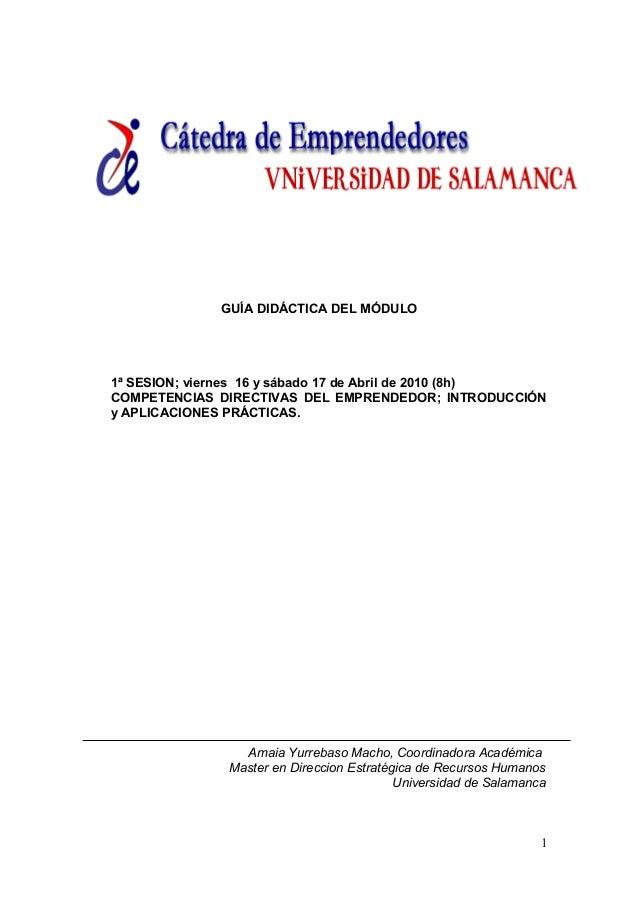 GUÍA DIDÁCTICA DEL MÓDULO 1ª SESION; viernes 16 y sábado 17 de Abril de 2010 (8h) COMPETENCIAS DIRECTIVAS DEL EMPRENDEDOR;...