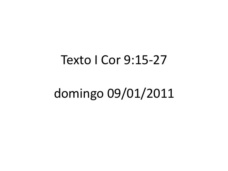 Texto I Cor 9:15-27domingo 09/01/2011<br />