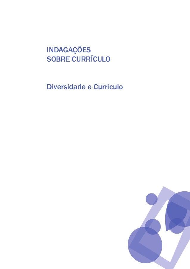 INDAGAÇÕES SOBRE CURRÍCULO Diversidade e Currículo texto04_2726.indd 1 3/10/2007 14:54:20