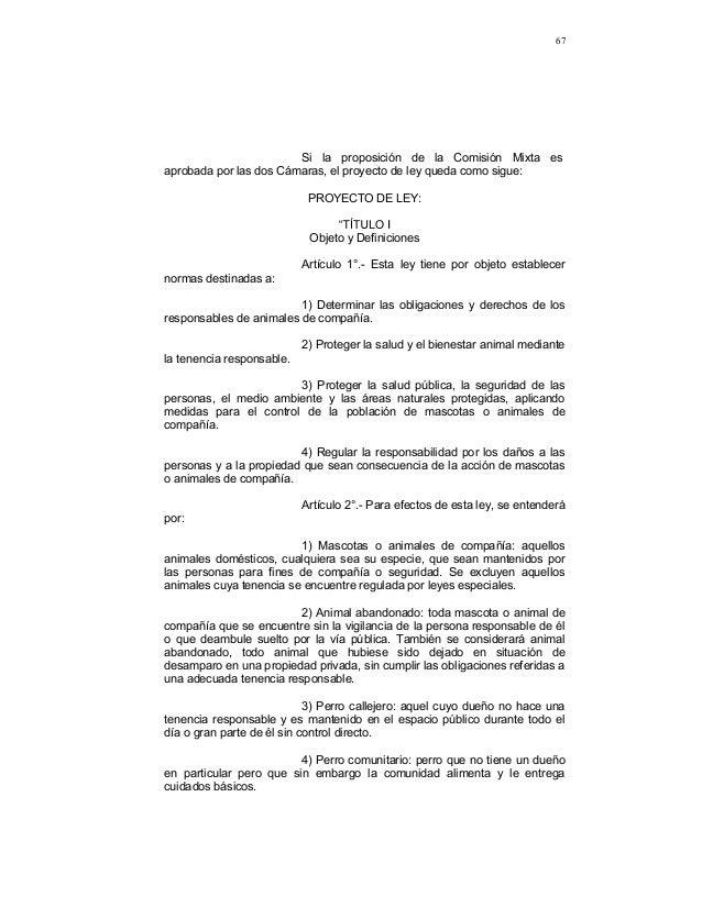 67 Si la proposición de la Comisión Mixta es aprobada por las dos Cámaras, el proyecto de ley queda como sigue: PROYECTO D...