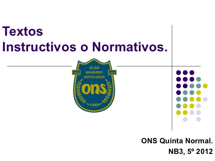 TextosInstructivos o Normativos.                     ONS Quinta Normal.                           NB3, 5º 2012