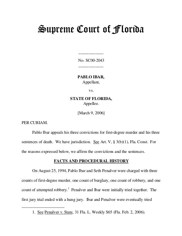 Supreme Court of Florida ____________ No. SC00-2043 ____________ PABLO IBAR, Appellant, vs. STATE OF FLORIDA, Appellee. [M...