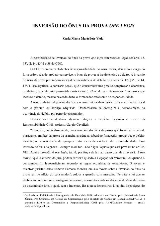INVERSÃO DO ÔNUS DA PROVA OPE LEGIS                                    Carla Maria Martellote Viola 1         A possibilid...