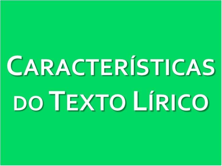 CARACTERÍSTICASDO TEXTO LÍRICO