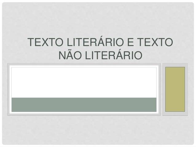 TEXTO LITERÁRIO E TEXTO  NÃO LITERÁRIO