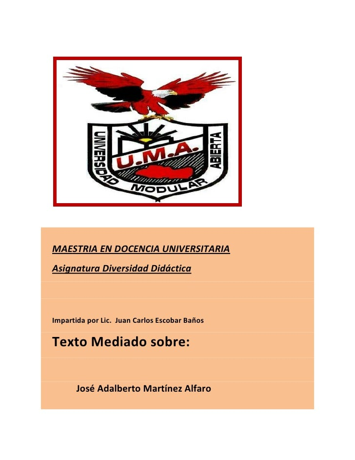 MAESTRIA EN DOCENCIA UNIVERSITARIA<br />Asignatura Diversidad Didáctica<br />Impartida por Lic.  Juan Carlos Escobar Baños...