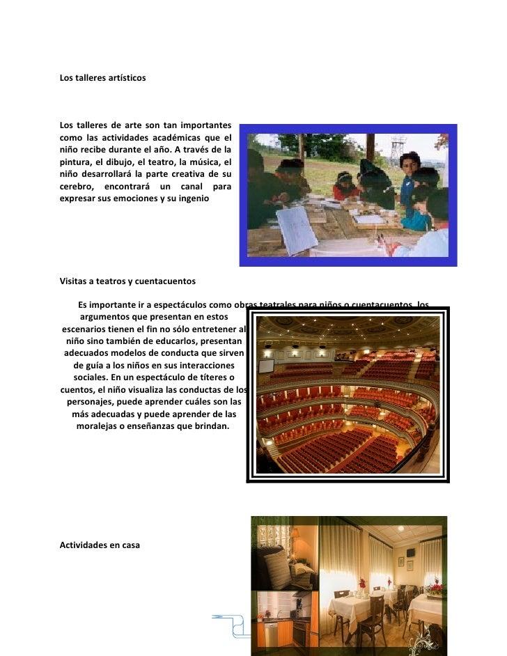 Los talleres artísticos    Los talleres de arte son tan importantes como las actividades académicas que el niño recibe dur...