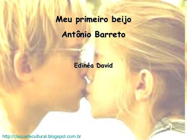 Meu primeiro beijoMeu primeiro beijoAntônio BarretoAntônio BarretoEdinéa DavidEdinéa Davidhttp://claquetecultural.blogspot...