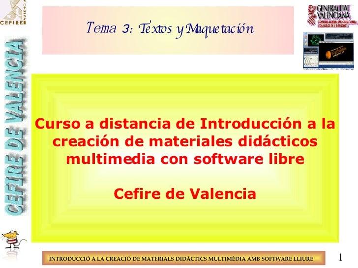 Tema 3:  Textos y Maquetación Curso a distancia de Introducción a la creación de materiales didácticos multimedia con soft...
