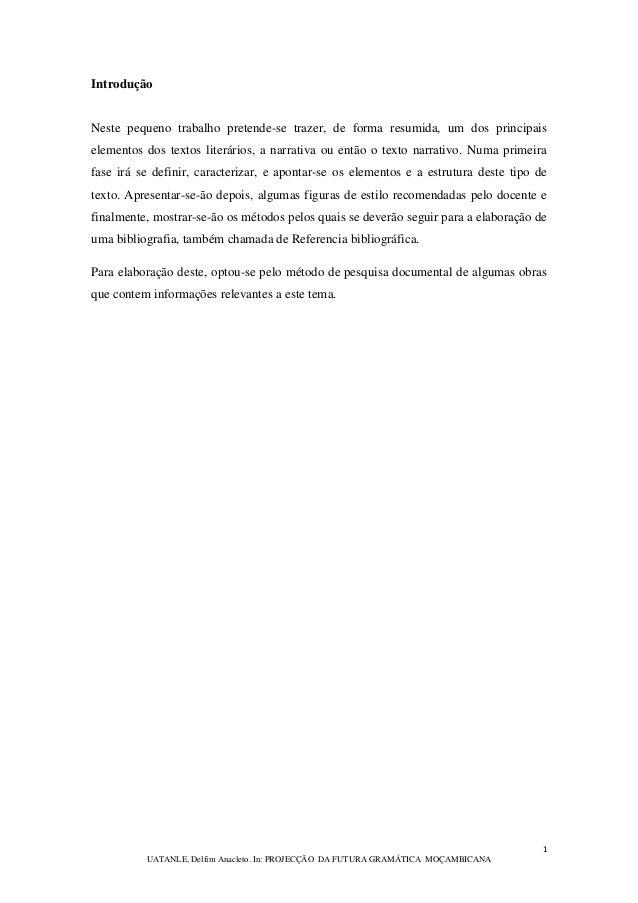 1 UATANLE, Delfim Anacleto. In: PROJECÇÃO DA FUTURA GRAMÁTICA MOÇAMBICANA Introdução Neste pequeno trabalho pretende-se tr...