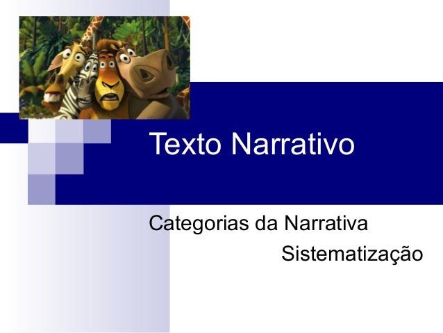 Texto Narrativo Categorias da Narrativa Sistematização