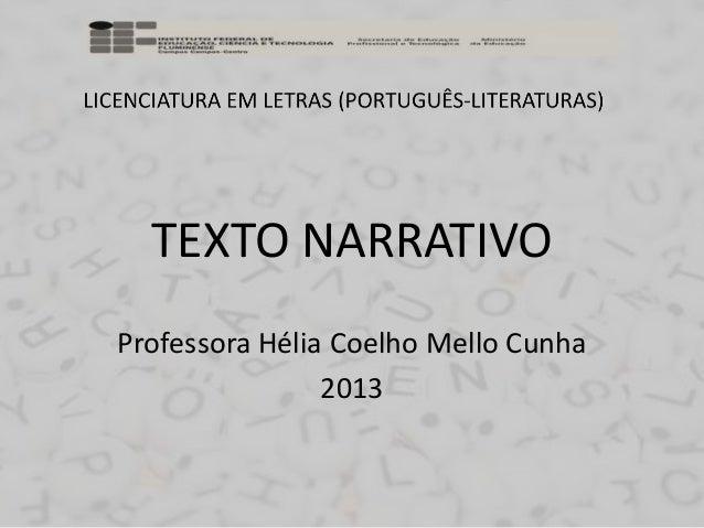 TEXTO NARRATIVO Professora Hélia Coelho Mello Cunha 2013