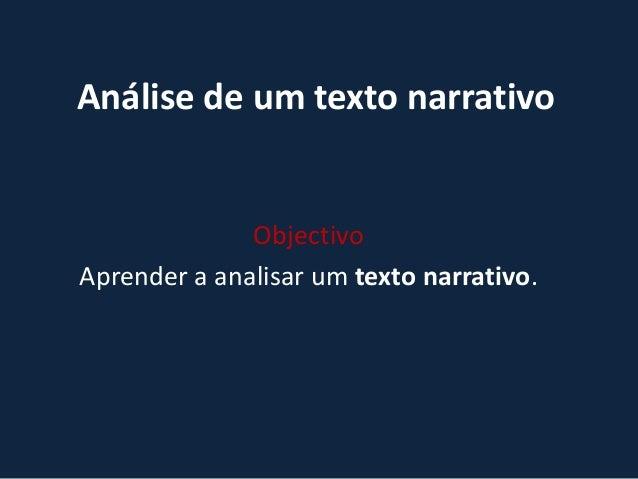 Análise de um texto narrativo Objectivo Aprender a analisar um texto narrativo.