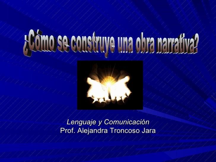 Lenguaje y ComunicaciónProf. Alejandra Troncoso Jara