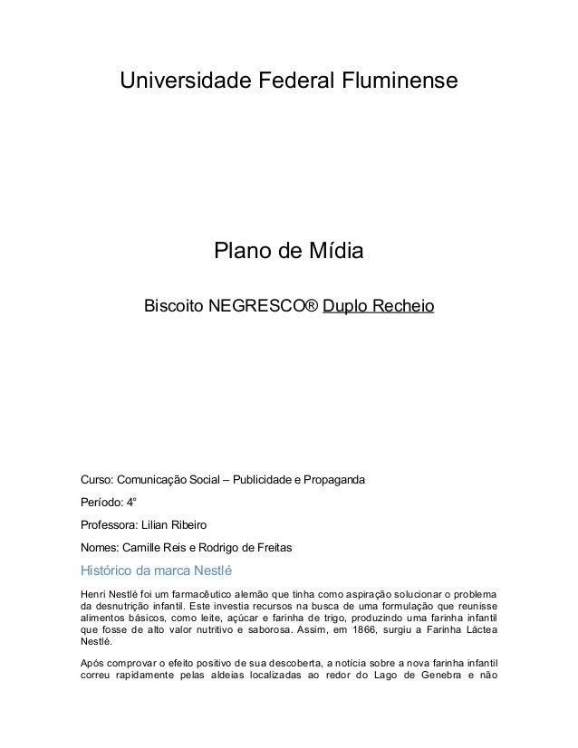 Universidade Federal Fluminense                             Plano de Mídia              Biscoito NEGRESCO® Duplo RecheioCu...