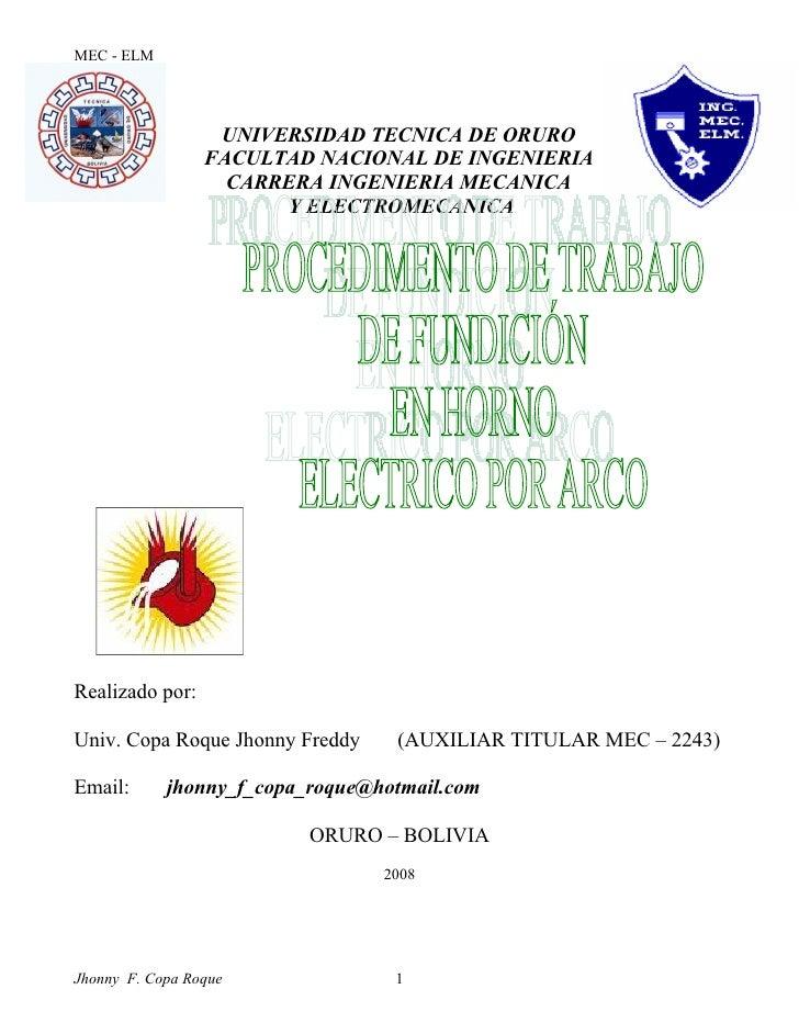 MEC - ELM UNIVERSIDAD TECNICA DE ORURO FACULTAD NACIONAL DE INGENIERIA CARRERA INGENIERIA MECANICA Y ELECTROMECANICA Reali...