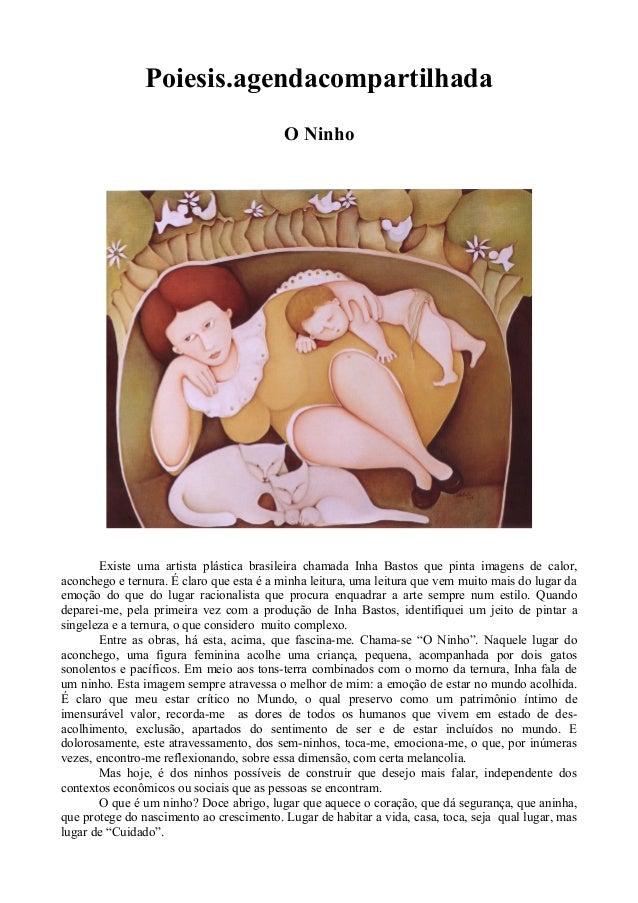 Poiesis.agendacompartilhada O Ninho Existe uma artista plástica brasileira chamada Inha Bastos que pinta imagens de calor,...