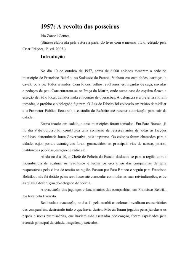 1957: A revolta dos posseiros Iria Zanoni Gomes (Síntese elaborada pela autora a partir do livro com o mesmo título, edita...