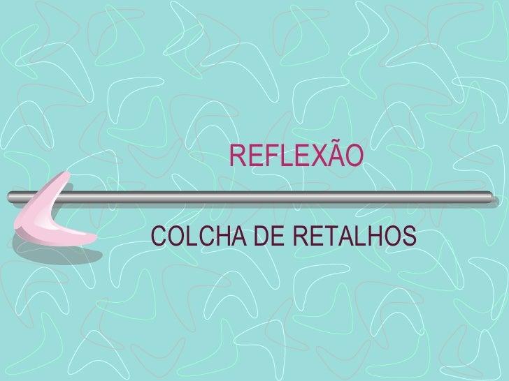 REFLEXÃOCOLCHA DE RETALHOS