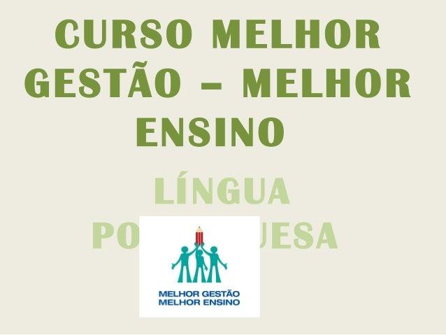 CURSO MELHORGESTÃO – MELHORENSINOLÍNGUAPORTUGUESA