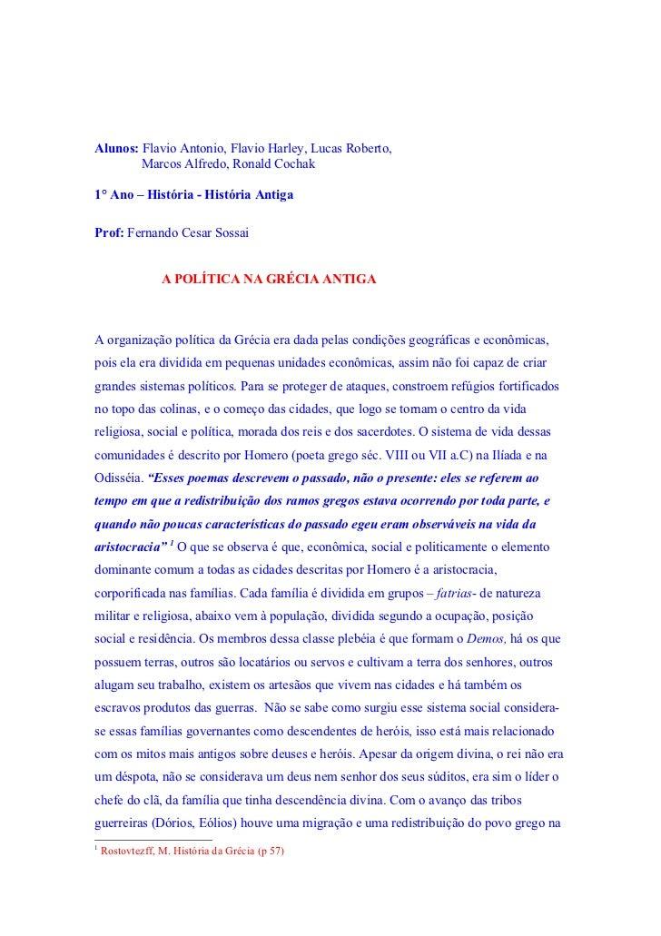 Alunos: Flavio Antonio, Flavio Harley, Lucas Roberto,        Marcos Alfredo, Ronald Cochak1° Ano – História - História Ant...