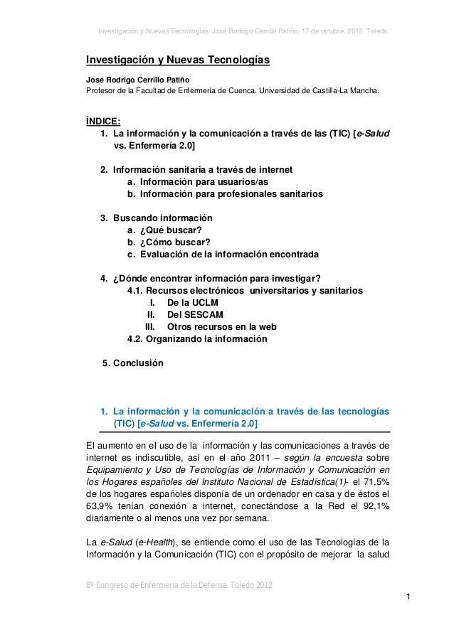 Investigación y Nuevas Tecnologías. José Rodrigo Cerrillo Patiño. 17 de octubre, 2012. Toledo.  Investigación y Nuevas Tec...