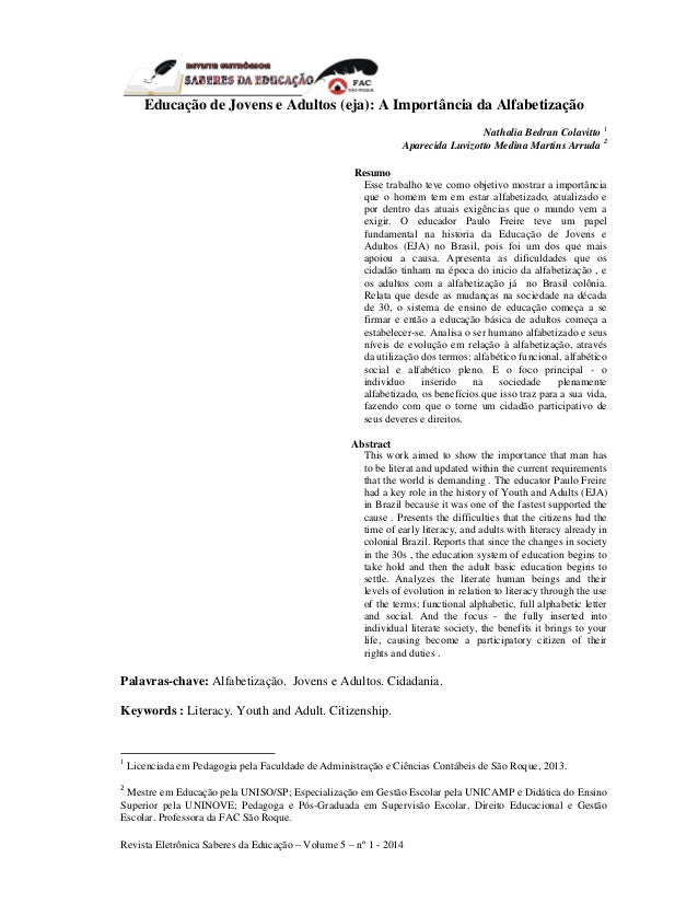 Revista Eletrônica Saberes da Educação – Volume 5 – nº 1 - 2014 Educação de Jovens e Adultos (eja): A Importância da Alfab...
