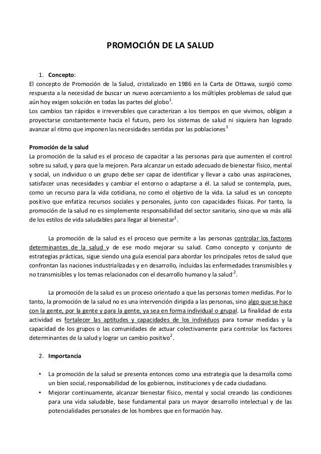 PROMOCIÓN DE LA SALUD    1. Concepto:El concepto de Promoción de la Salud, cristalizado en 1986 en la Carta de Ottawa, sur...