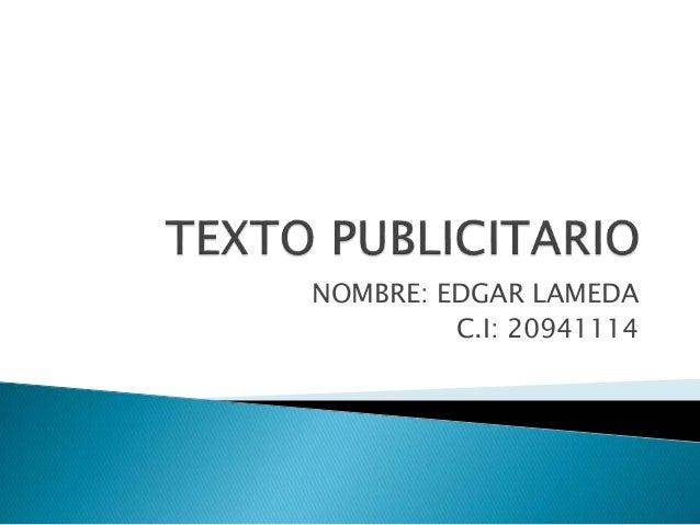 NOMBRE: EDGAR LAMEDA C.I: 20941114