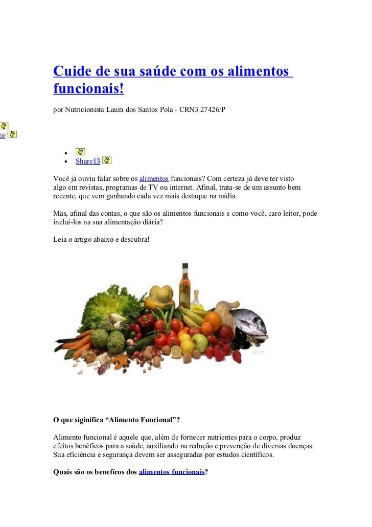 Cuide de sua saúde com os alimentos      funcionais!      por Nutricionista Laura dos Santos Pola - CRN3 27426/Ptir       ...