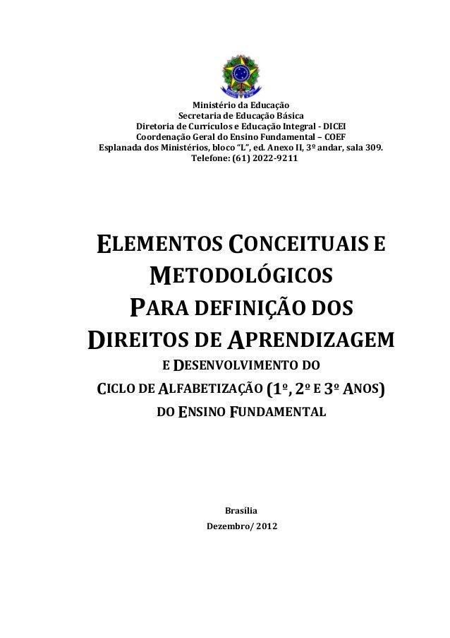 Ministério da Educação  Secretaria de Educação Básica  Diretoria de Currículos e Educação Integral - DICEI  Coordenação Ge...