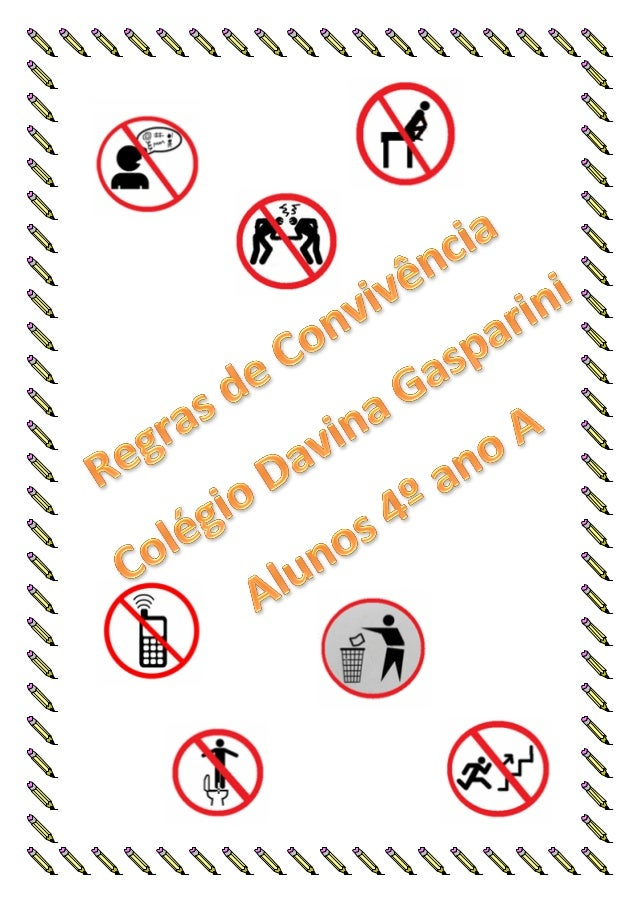 Regras de Convivência Escolar_Respeitar colegas e funcionários da escola._Prestar atenção nas aulas e nas explicações ._Nã...