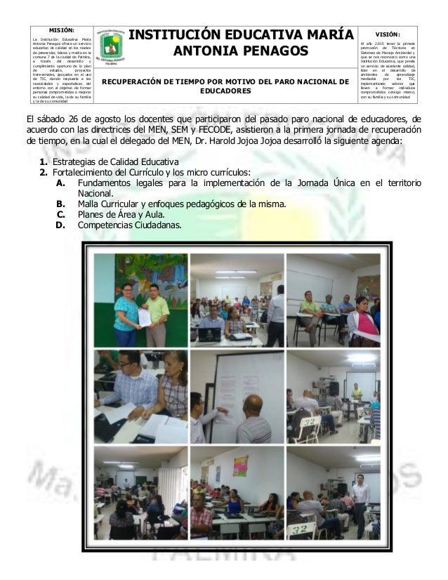 MISIÓN: La Institución Educativa María Antonia Penagos ofrece un servicio educativo de calidad en los niveles de preescola...