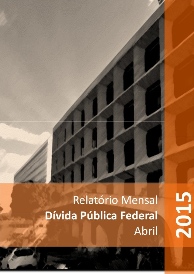 Relatório Mensal Dívida Pública Federal Abril 2015