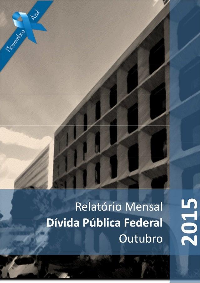 Relatório Mensal Dívida Pública Federal Outubro 2015