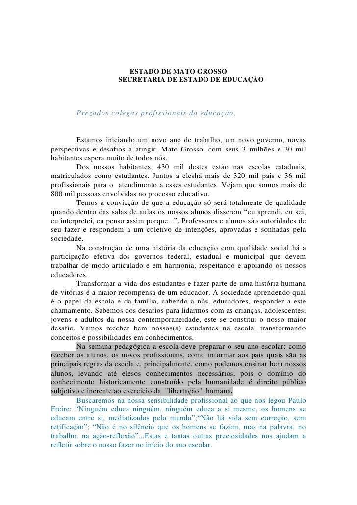<br />ESTADO DE MATO GROSSO<br />SECRETARIA DE ESTADO DE EDUCAÇÃO<br />Prezados colegas p...