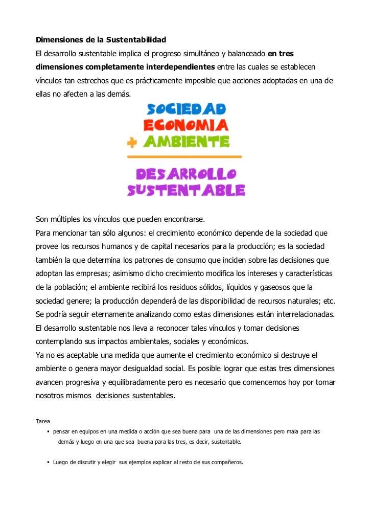 Dimensiones de la Sustentabilidad El desarrollo sustentable implica el progreso simultáneo y balanceado en tres dimensione...