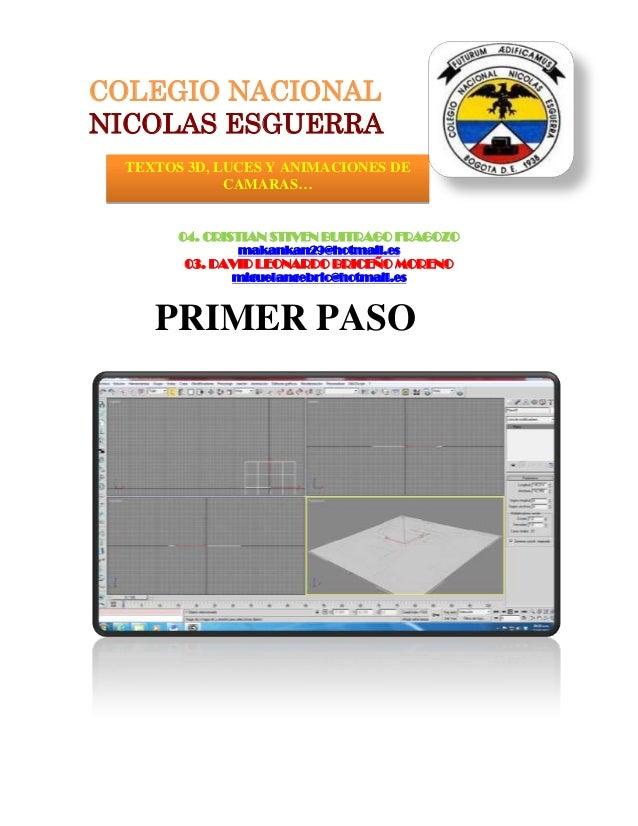 COLEGIO NACIONALNICOLAS ESGUERRA TEXTOS 3D, LUCES Y ANIMACIONES DE             CAMARAS…       04. CRISTIAN STIVEN BUITRAGO...