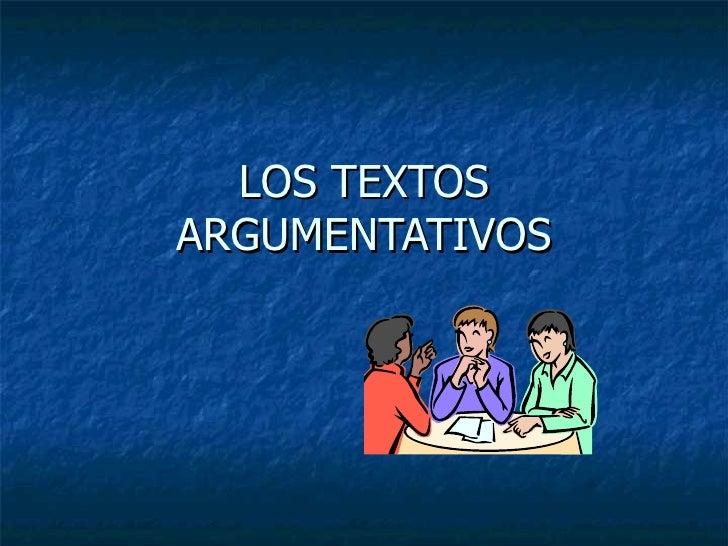 LOS TEXTOS ARGUMENTATIVOS