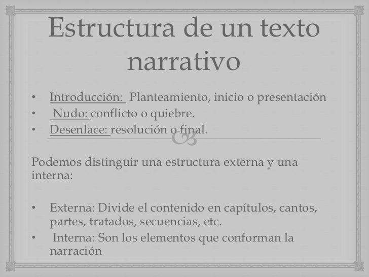 Estructura de un texto          narrativo•   Introducción: Planteamiento, inicio o presentación•    Nudo: conflicto o quie...