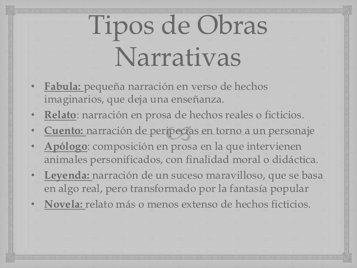 Tipos de Obras             Narrativas• Fabula: pequeña narración en verso de hechos  imaginarios, que deja una enseñanza.•...