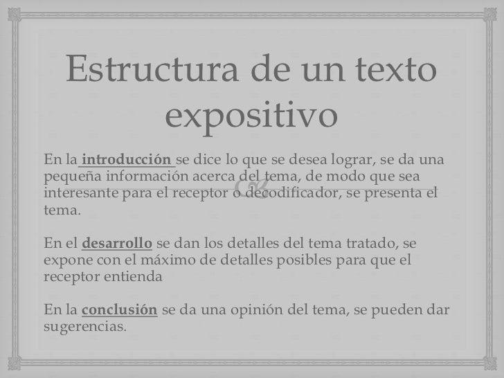 Estructura de un texto         expositivoEn la introducción se dice lo que se desea lograr, se da una                     ...