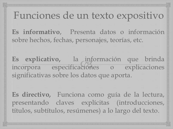 Funciones de un texto expositivoEs informativo, Presenta datos o informaciónsobre hechos, fechas, personajes, teorías, etc...