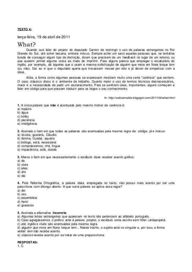 TEXTO 4:  terça-feira, 19 de abril de 2011  What?  Quando ouvi falar do projeto do deputado Carrion de restringir o uso de...