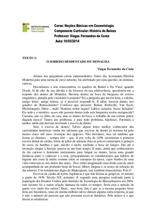 Curso: Noções Básicas em Cosmetologia Componente Curricular: História da Beleza Professor: Viegas Fernandes da Costa Aula:...