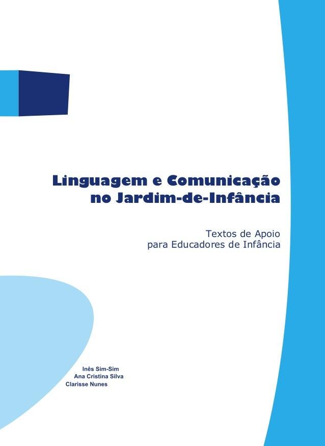 LinguagemeComunicaçãonoJardim-de-Infância Textos de Apoio para Educadores de Infância Linguagem e Comunicação no Jardim-de...