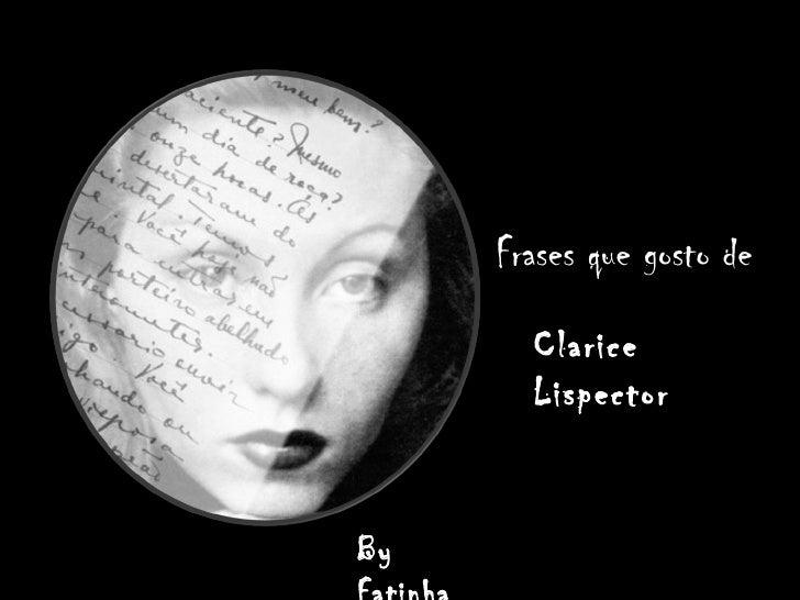 Frases que gosto de Clarice Lispector By Fatinha