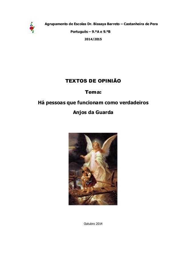 Agrupamento de Escolas Dr. Bissaya Barreto – Castanheira de Pera  Português – 9.ºA e 9.ºB  2014/2015  TEXTOS DE OPINIÃO  T...