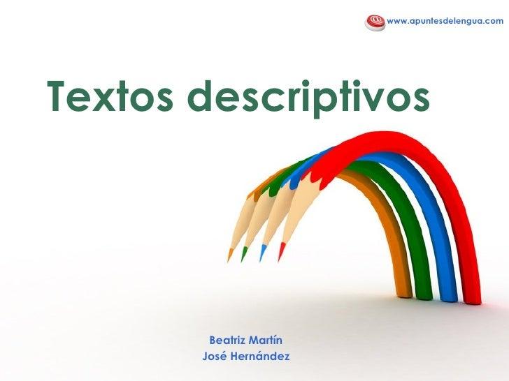 Textos descriptivos Beatriz Mart ín José Hernández www.apuntesdelengua.com