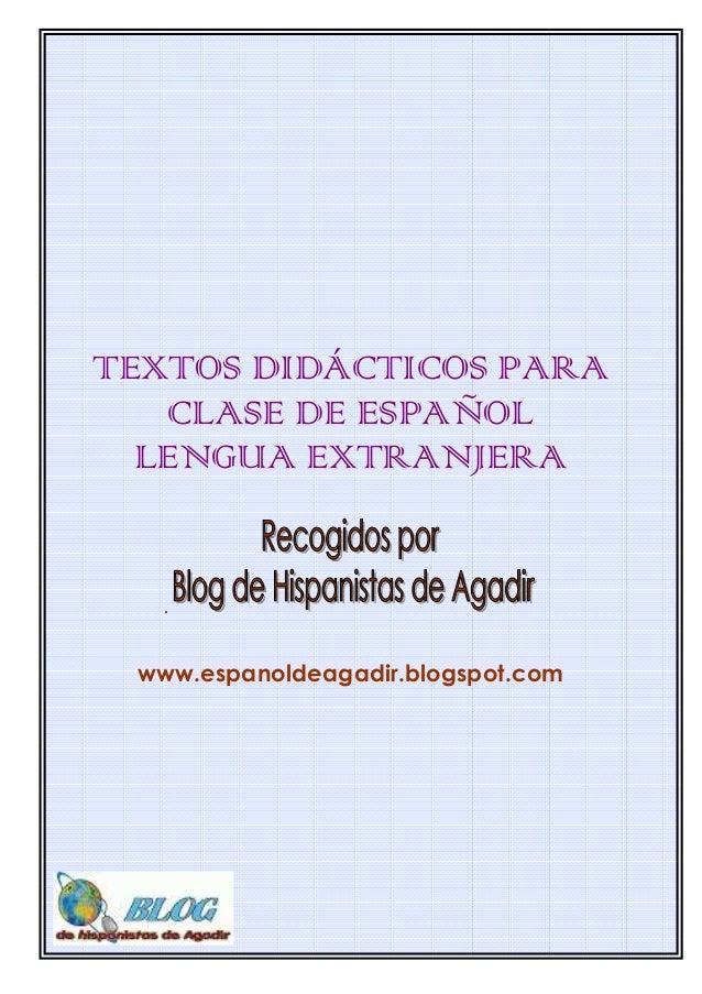TEXTOS DIDÁCTICOS PARA CLASE DE ESPAÑOL LENGUA EXTRANJERA .... www.espanoldeagadir.blogspot.com